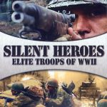 Silent Heroes: Elite Troops of WWII